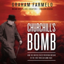 Churchill's Bomb : How the United States Overtook Britain in the First Nuclear Arms Race, MP3 eaudioBook