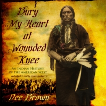 Bury My Heart at Wounded Knee, eAudiobook MP3 eaudioBook