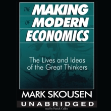 The Making of Modern Economics : The Lives and Ideas of the Great Thinkers, eAudiobook MP3 eaudioBook