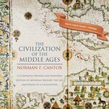 The Civilization of the Middle Ages : A Completely Revised and Expanded Edition of Medieval History, the Life and Death of a Civilization, MP3 eaudioBook