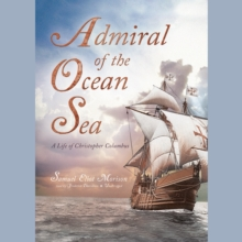 Admiral of the Ocean Sea : A Life of Christopher Columbus, MP3 eaudioBook