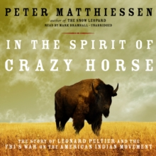 In the Spirit of Crazy Horse : The Story of Leonard Peltier and the FBI's War on the American Indian Movement, MP3 eaudioBook