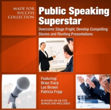 Public Speaking Superstar : Overcome Stage Fright, Develop Compelling Stories and Riveting Presentations, MP3 eaudioBook