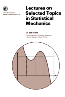 Lectures on Selected Topics in Statistical Mechanics : International Series in Natural Philosophy, PDF eBook