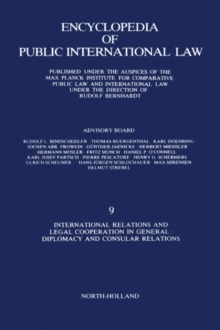 International Relations and Legal Cooperation in General Diplomacy and  Consular Relations : Published under the Auspices of the Max Planck  Institute