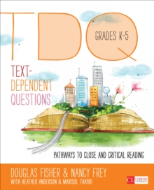 Text-Dependent Questions, Grades K-5 : Pathways to Close and Critical Reading, PDF eBook