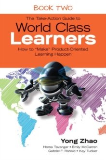 "The Take-Action Guide to World Class Learners Book 2 : How to ""Make"" Product-Oriented Learning Happen, Paperback Book"