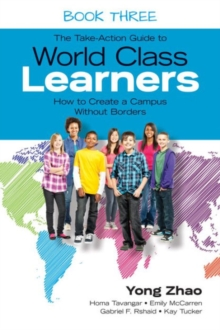 The Take-Action Guide to World Class Learners Book 3 : How to Create a Campus Without Borders, Paperback / softback Book