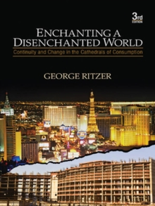Enchanting a Disenchanted World : Continuity and Change in the Cathedrals of Consumption, EPUB eBook