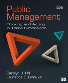 Public Management : Thinking and Acting in Three Dimensions, Paperback Book