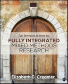 An Introduction to Fully Integrated Mixed Methods Research, Paperback Book