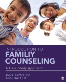 Introduction to Family Counseling : A Case Study Approach, Paperback Book