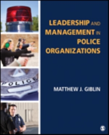 Leadership and Management in Police Organizations, Paperback Book