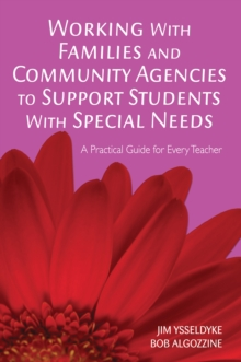 Working With Families and Community Agencies to Support Students With Special Needs : A Practical Guide for Every Teacher, PDF eBook