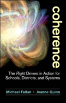 Coherence : The Right Drivers in Action for Schools, Districts, and Systems, Paperback / softback Book