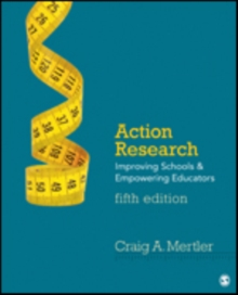 Action Research : Improving Schools and Empowering Educators, Paperback / softback Book