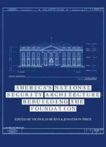 America's National Security Architecture : Rebuilding the Foundation, EPUB eBook