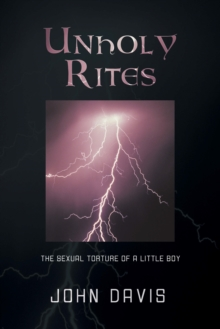 Unholy Rites : The Sexual Torture of a Little Boy, EPUB eBook