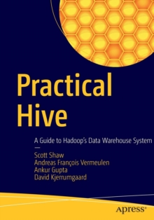 Practical Hive : A Guide to Hadoop's Data Warehouse System, Paperback Book