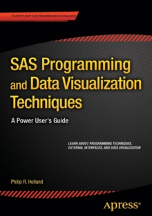SAS Programming and Data Visualization Techniques : A Power User's Guide, Paperback Book