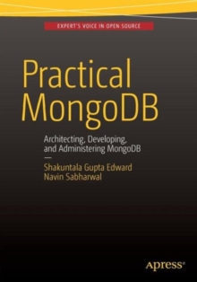 Practical MongoDB : Architecting, Developing, and Administering MongoDB, Paperback Book