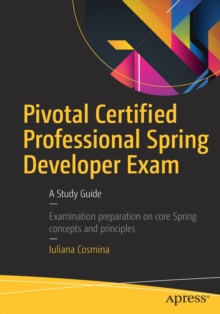 Pivotal Certified Professional Spring Developer Exam : A Study Guide, Paperback Book