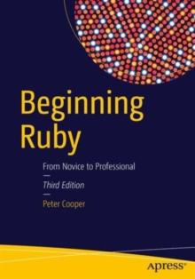 Beginning Ruby : From Novice to Professional, Paperback Book
