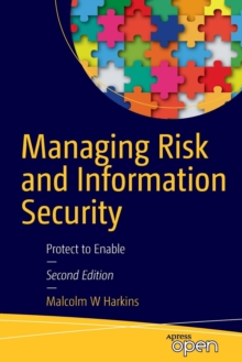 Managing Risk and Information Security : Protect to Enable, Paperback / softback Book