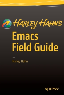 Harley Hahn's Emacs Field Guide, Paperback / softback Book
