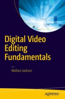 Digital Video Editing Fundamentals, Paperback Book