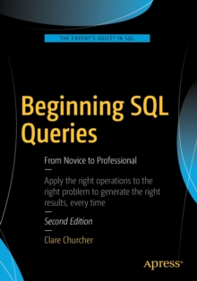 Beginning SQL Queries : From Novice to Professional, Paperback / softback Book