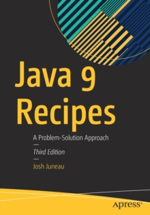 Java 9 Recipes : A Problem-Solution Approach, Paperback Book