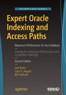 Expert Oracle Indexing and Access Paths : Maximum Performance for Your Database, Paperback Book