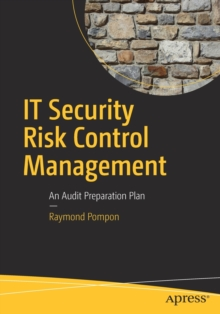 IT Security Risk Control Management : An Audit Preparation Plan, Paperback Book