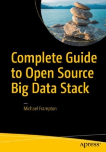Complete Guide to Open Source Big Data Stack, Paperback Book