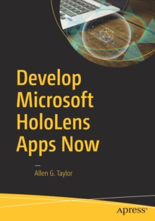 Develop Microsoft Hololens Apps Now, Paperback Book