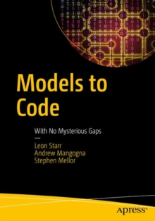Models to Code : With No Mysterious Gaps, Paperback / softback Book