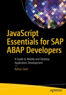 JavaScript Essentials for SAP ABAP Developers : A Guide to Mobile and Desktop Application Development, Paperback Book