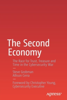 The Second Economy : The Race for Trust, Treasure and Time in the Cybersecurity War, Paperback Book