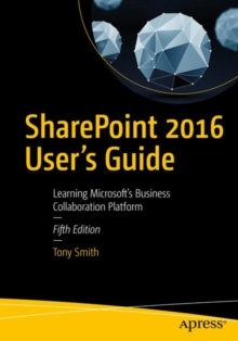 SharePoint 2016 User's Guide : Learning Microsoft's Business Collaboration Platform, PDF eBook