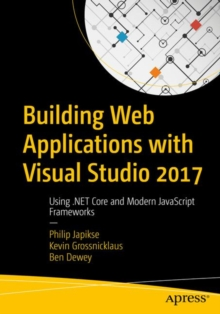 Building Web Applications with Visual Studio 2017 : Using .NET Core and Modern JavaScript Frameworks, EPUB eBook