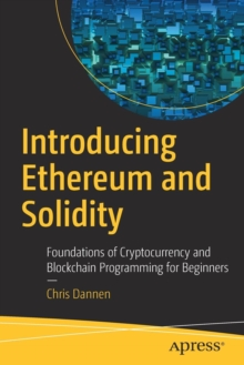 Introducing Ethereum and Solidity : Foundations of Cryptocurrency and Blockchain Programming for Beginners, Paperback Book