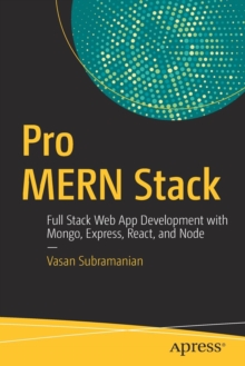 Pro MERN Stack : Full Stack Web App Development with Mongo, Express, React, and Node, Paperback / softback Book