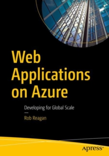 Web Applications on Azure : Developing for Global Scale, Paperback Book