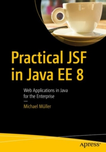 Practical JSF in Java EE 8 : Web Applications  in Java for the Enterprise, Paperback / softback Book