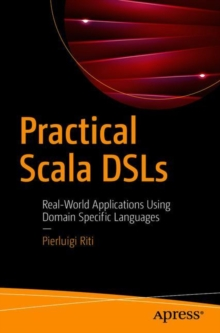 Practical Scala DSLs : Real-World Applications Using Domain Specific Languages, Paperback / softback Book