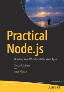 Practical Node.js : Building Real-World Scalable Web Apps, Paperback Book