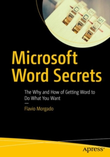 Microsoft Word Secrets : The Why and How of Getting Word to Do What You Want, Paperback Book