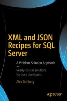 XML and JSON Recipes for SQL Server : A Problem-Solution Approach, Paperback Book