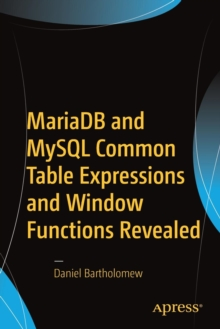 MariaDB and MySQL Common Table Expressions and Window Functions Revealed, Paperback Book